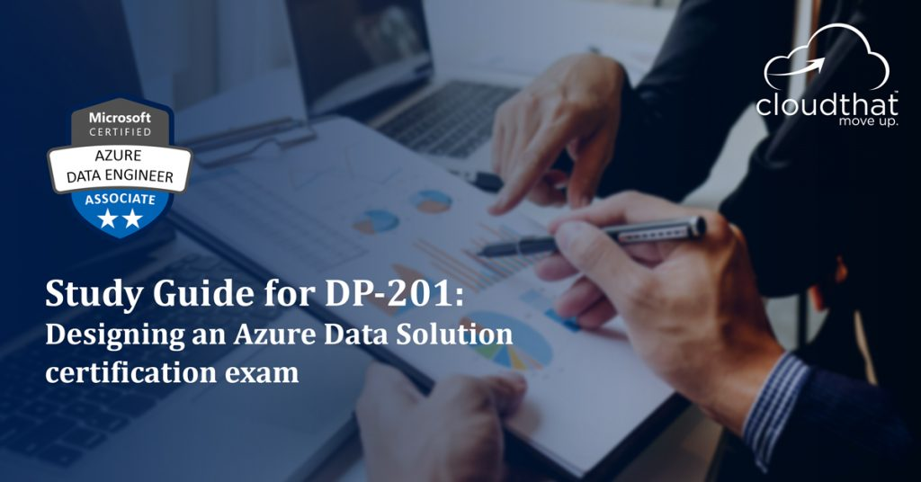 Blog-Image_Study-Guide-for-DP-201-Designing-an-Azure-Data-Solution-certification-exam-1