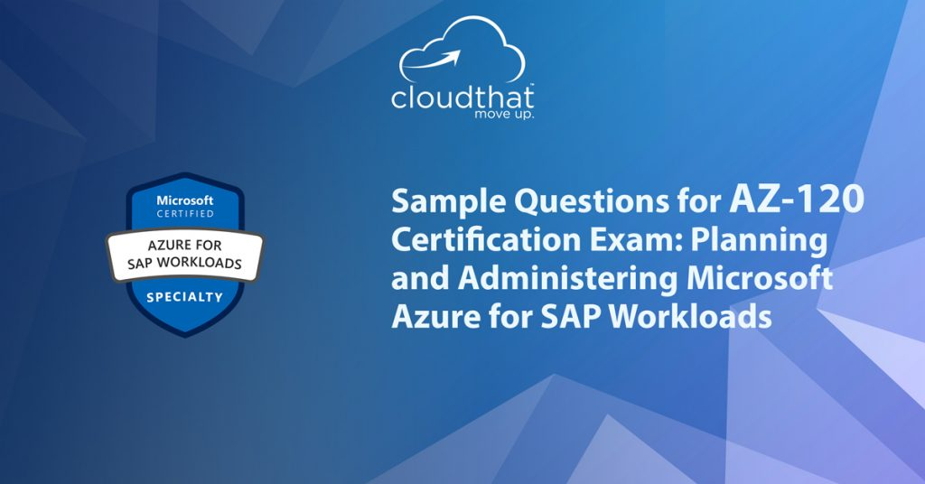 sample-question-for-az-120-planning-and-administering-sap-workloads