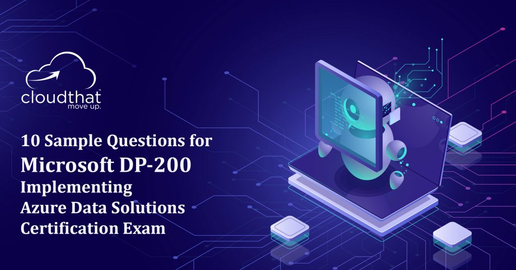 Sample Questions DP-200 Implementing an Azure Data Solutions