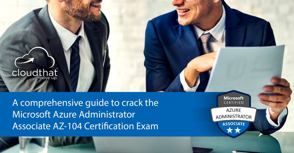 A Comprehensive guide to crack the Microsoft Azure Administrator Certification Exam