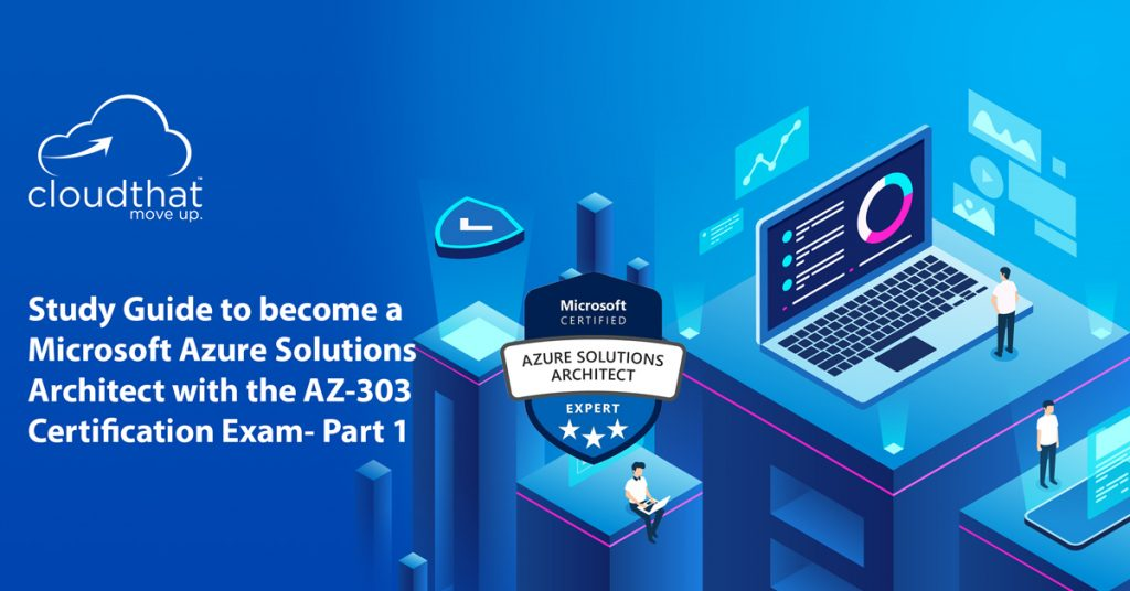 study-guide-become-microsoft-azure-solutions-architect-with-az303-part1-new
