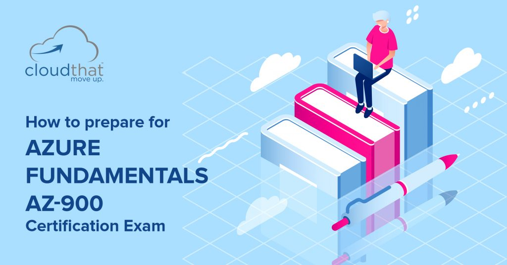 How to prepare for and crack the Azure Fundamentals AZ-900 Certification Exam