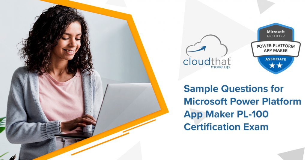 Sample-questions-for-microsoft-power-platform-appmaker-pl100-certification-exam