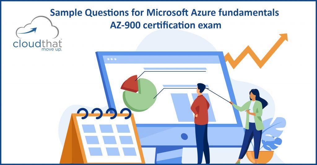 Sample Questions for Microsoft Azure fundamentals AZ-900 certification exam