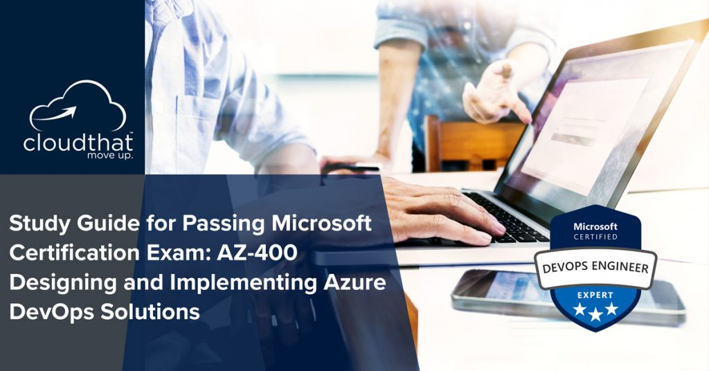 study-guide-for-passing-microsoft-exam-AZ-400-Designing-and-Implementing-Azure-DevOps-Solutions