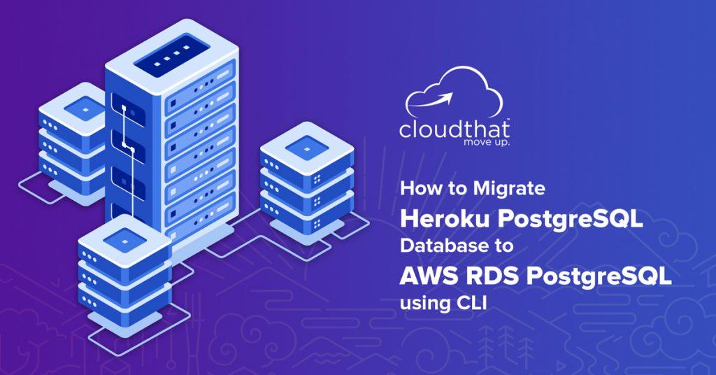 How-to-Migrate-Heroku-PostgreSQL-Database-to-AWS-RDS-PostgreSQL-using-CLI