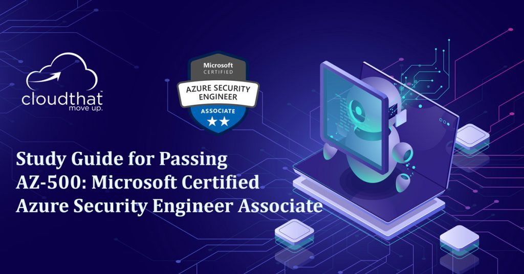 Study-guide-for-passing-az-500-microsoft-certified-azure-security-engineer-associate