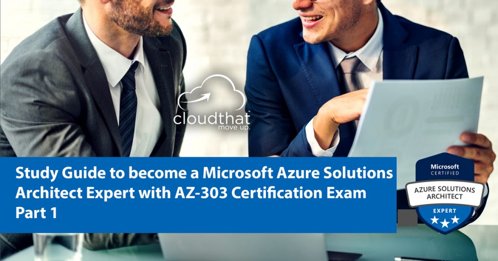 study-guide-to-become-microsoft-azure-solutions-architect-with-az303-exam-part1