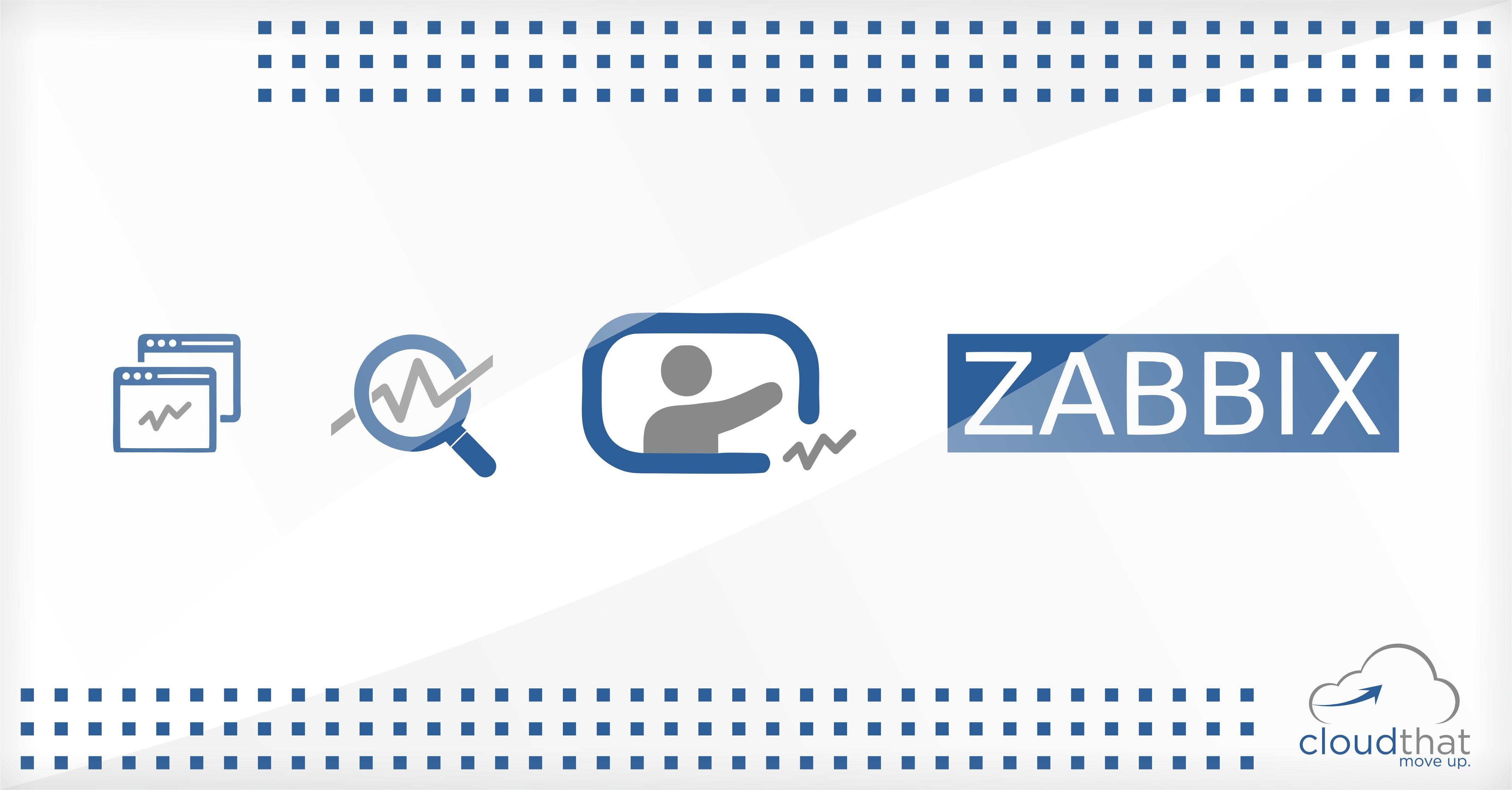 Zabbix- A Simpler way of Monitoring | CloudThat's Blog