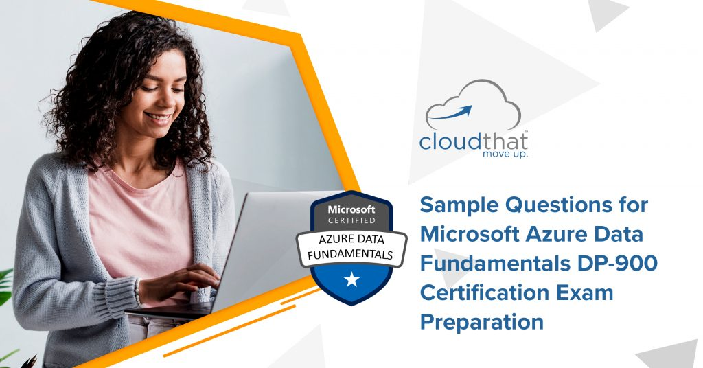 10 sample Questions for Microsoft Azure Data Fundamentals DP-900 Certification Exam