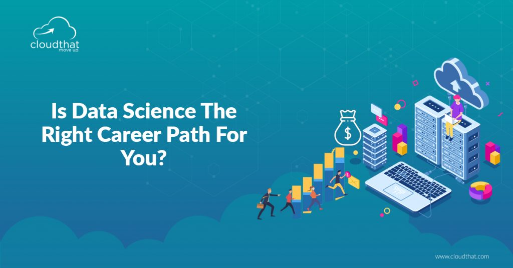 Is Data Science The Right Career Path For You?