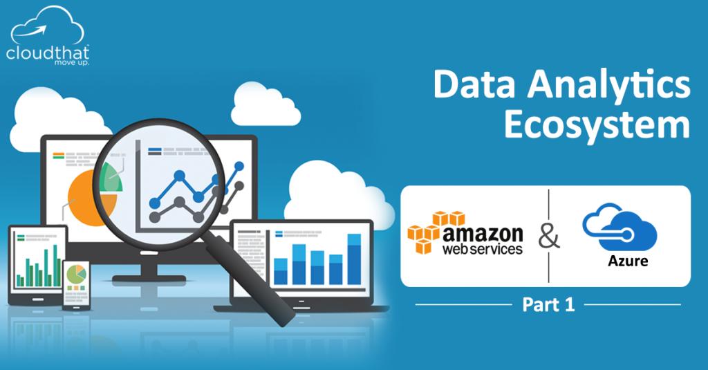 Data Analytics Ecosystem – AWS & Azure (Part 1) - Header Image