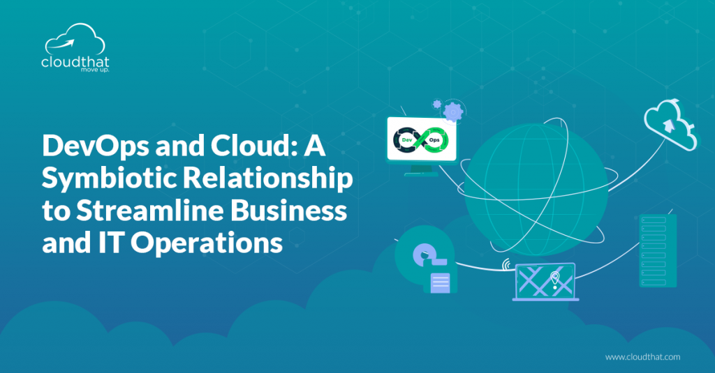 DevOps-and-Cloud-A-Symbiotic-Relationship-to-Streamline-Business-and-IT-Operations