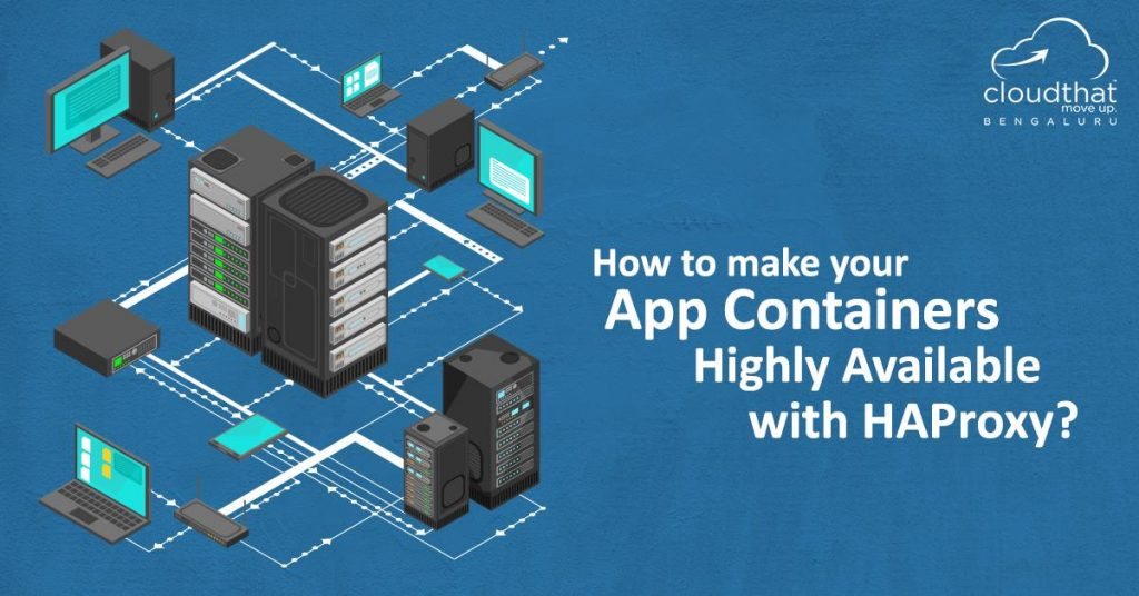 How to make your App Containers Highly Available with