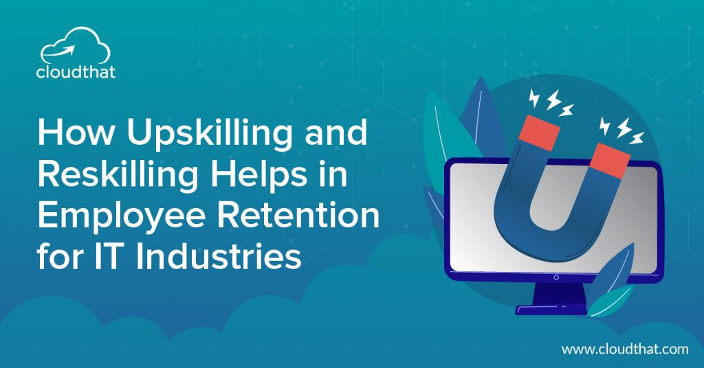 How to Upskill and Reskill IT Workforce