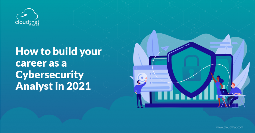 How-to-build-your-career-as-a-Cybersecurity-Analyst-in-2021-1
