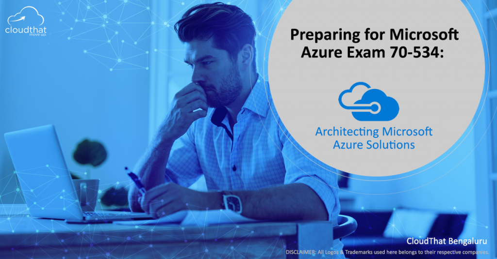 Preparing for Microsoft Azure Exam 70-534: Architecting