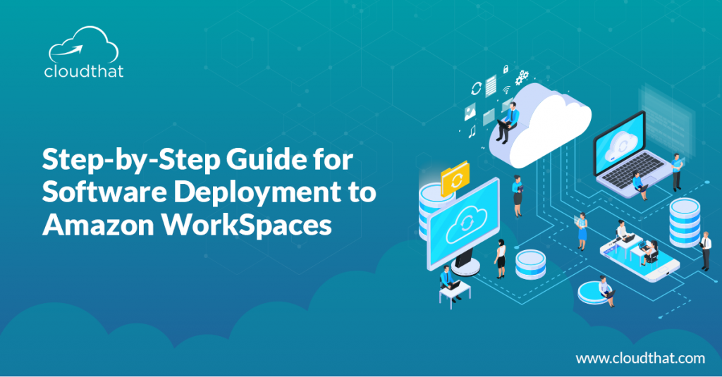 Step-by-Step-Guide-for-Software-Deployment-to-Amazon-WorkSpaces-v02
