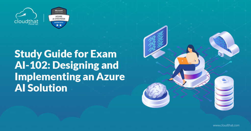 Study-Guide-for-Exam-AI-102-Designing-and-Implementing-an-Azure-AI-Solution