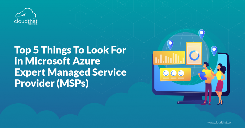 Top-5-Things-To-Look-For-in-Microsoft-Azure-Expert-Managed-Service-Provider-MSPs