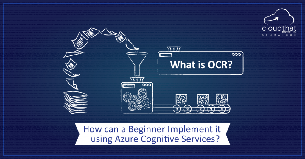 What is OCR? and How can a Beginner Implement it using Azure Cognitive Services?