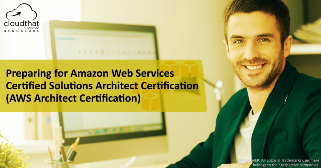 Preparing for Amazon Web Services Certified Solutions Architect Certification (AWS Architect Certification)