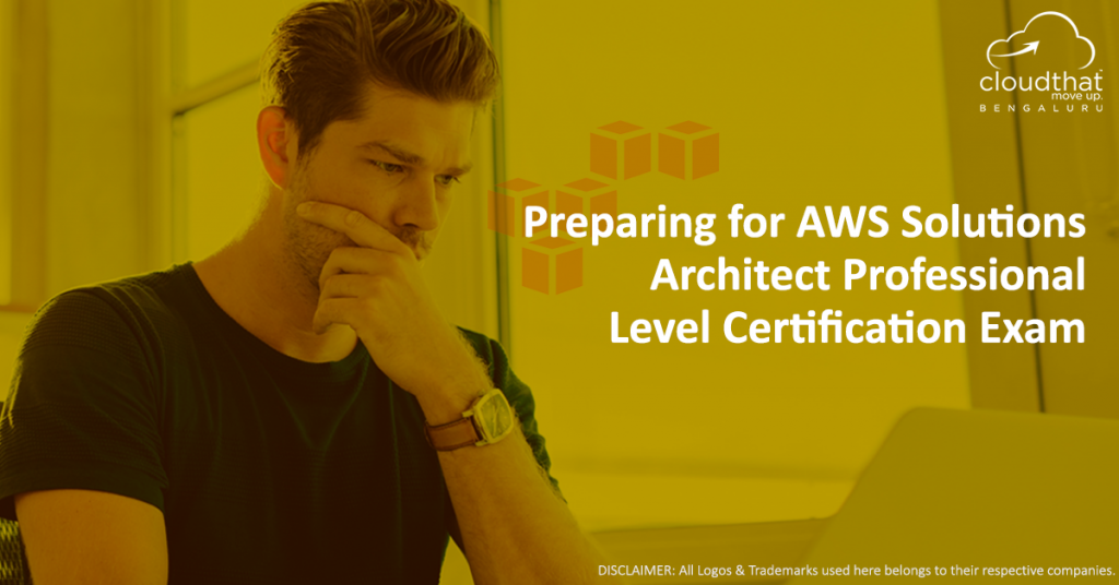 Preparing for AWS Solutions Architect Professional Level Certification Exam